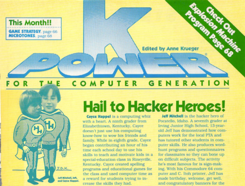 "Celebrating youth hackers with a spirit of volunteerism.  ""K-Power"" insert in ""Family Computing"" Magazine, February 1986."